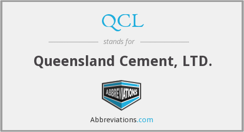 QCL - Queensland Cement, LTD.