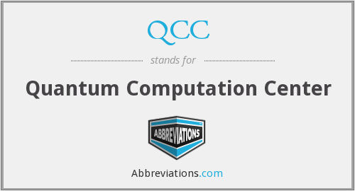 QCC - Quantum Computation Center