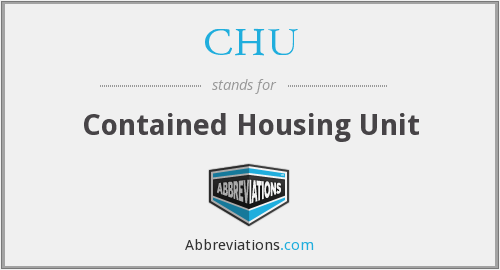 CHU - Contained Housing Unit