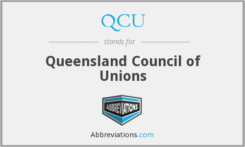 QCU - Queensland Council of Unions