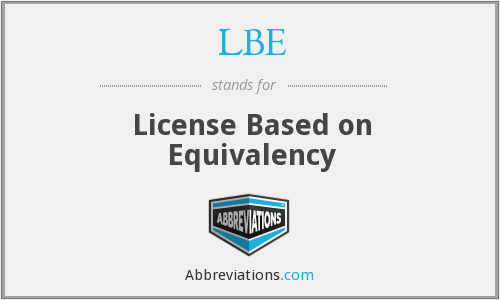 LBE - License Based on Equivalency