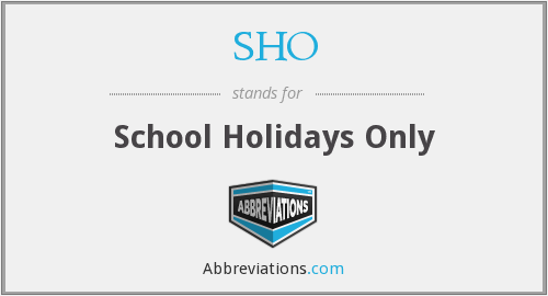 SHO - School Holidays Only
