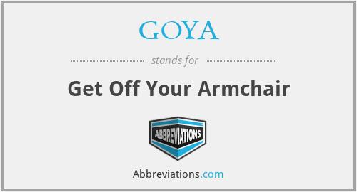 GOYA - Get Off Your Armchair