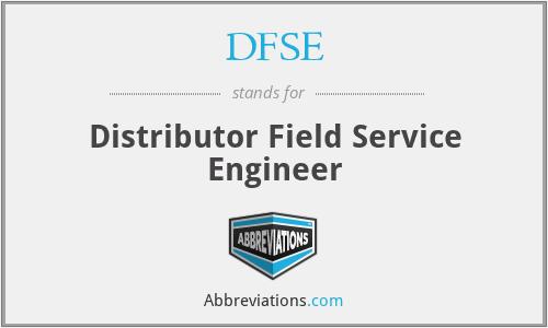 DFSE - Distributor Field Service Engineer