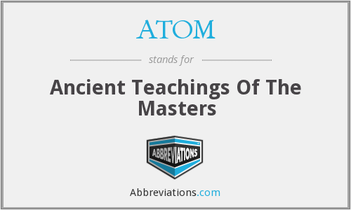 ATOM - Ancient Teachings Of The Masters