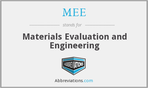 MEE - Materials Evaluation and Engineering