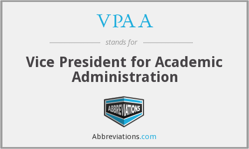 VPAA - Vice President for Academic Administration