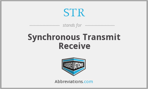 STR - Synchronous Transmit Receive