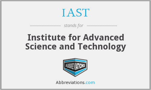 IAST - Institute for Advanced Science and Technology
