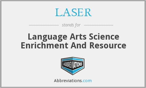 LASER - Language Arts Science Enrichment And Resource
