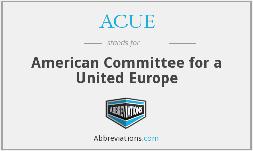 ACUE - American Committee for a United Europe