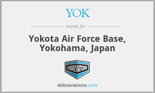 YOK - Yokota Air Force Base, Yokohama, Japan