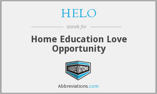 HELO - Home Education Love Opportunity