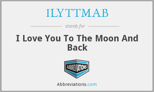 ILYTTMAB - I Love You To The Moon And Back