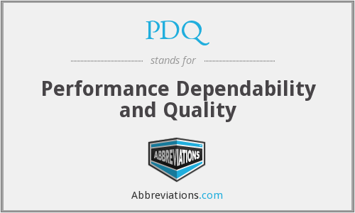 PDQ - Performance Dependability and Quality