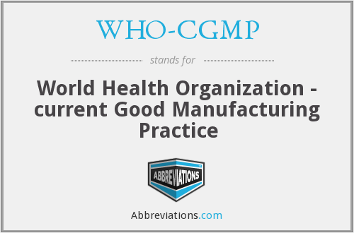 What does WHO-CGMP stand for?