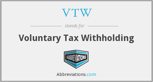 VTW - Voluntary Tax Withholding