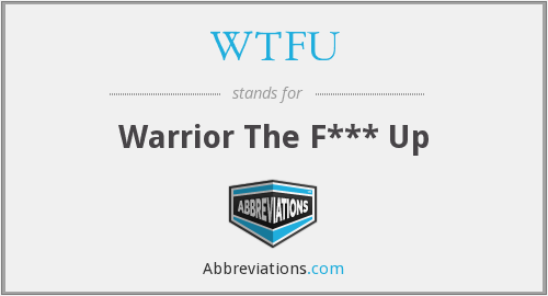 What does WTFU stand for?