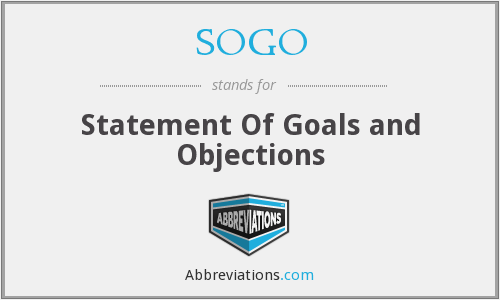 SOGO - Statement Of Goals and Objections