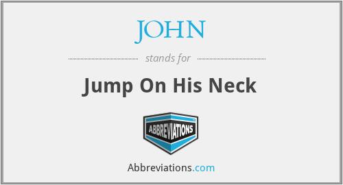 JOHN - Jump On His Neck