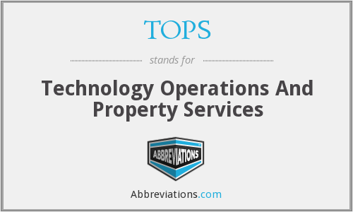 TOPS - Technology Operations And Property Services