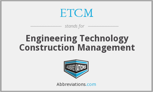 ETCM - Engineering Technology Construction Management