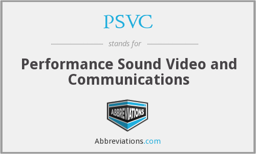 PSVC - Performance Sound Video and Communications