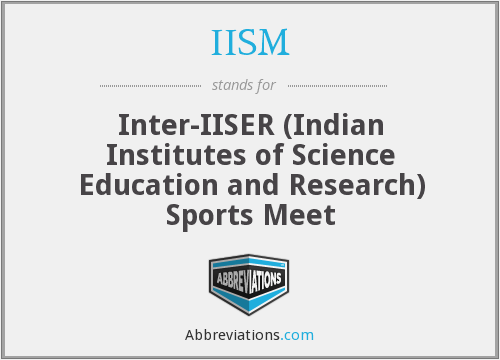 What does IISM stand for?