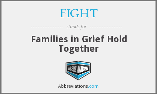 FIGHT - Families in Grief Hold Together