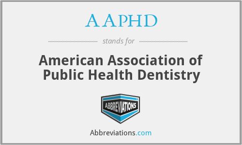 AAPHD - American Association of Public Health Dentistry