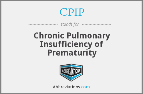 CPIP - Chronic Pulmonary Insufficiency of Prematurity