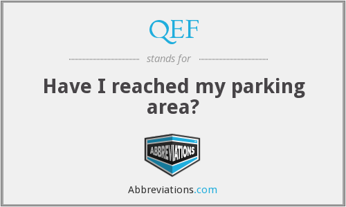 QEF - Have I reached my parking area?