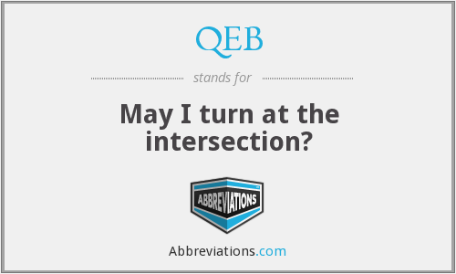 QEB - May I turn at the intersection?