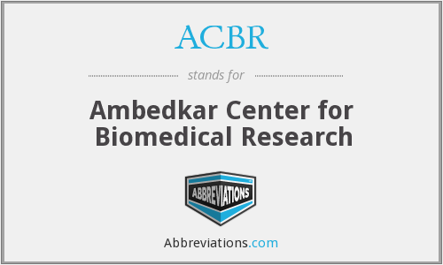 ACBR - Ambedkar Center for Biomedical Research