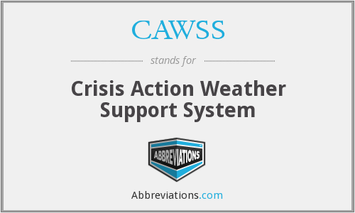 CAWSS - Crisis Action Weather Support System