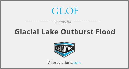GLOF - Glacial Lake Outburst Flood