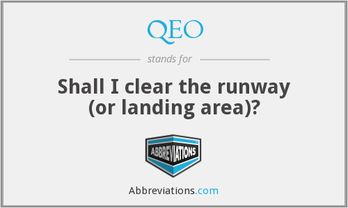 QEO - Shall I clear the runway (or landing area)?