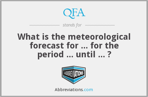 QFA - What is the meteorological forecast for ... for the period ... until ... ?