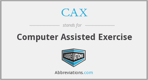 CAX - Computer Assisted Exercise
