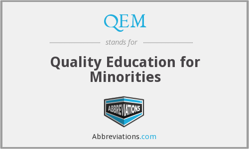 QEM - Quality Education for Minorities