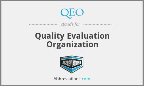 QEO - Quality Evaluation Organization