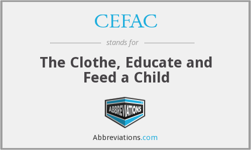 CEFAC - The Clothe, Educate and Feed a Child