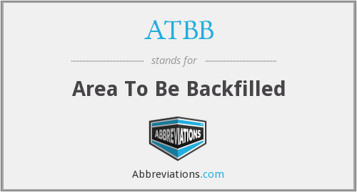 ATBB - Area To Be Backfilled