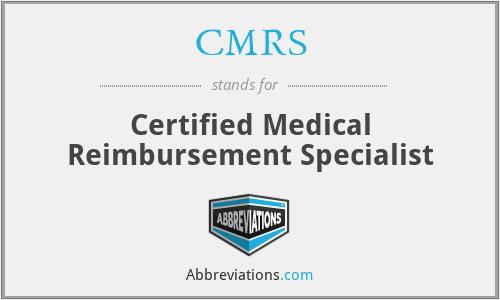CMRS - Certified Medical Reimbursement Specialist