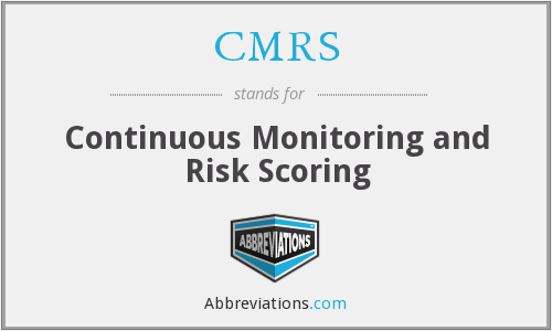 CMRS - Continuous Monitoring and Risk Scoring