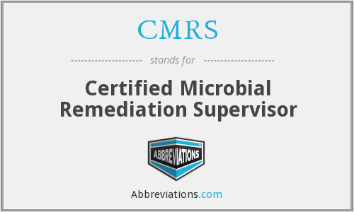 CMRS - Certified Microbial Remediation Supervisor