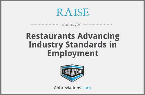RAISE - Restaurants Advancing Industry Standards in Employment
