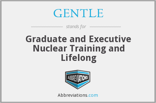 GENTLE - Graduate and Executive Nuclear Training and Lifelong