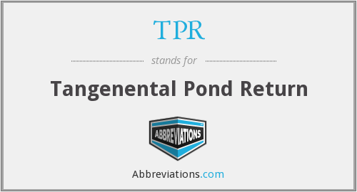 TPR - Tangenental Pond Return
