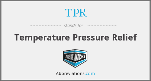 TPR - Temperature Pressure Relief